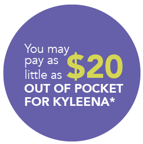 You may pay as little as $20 out of pocket for Kyleena®